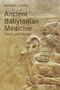 Ancient Babylonian Medicine - Theory and Practice (1119025524) cover image