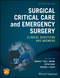 Surgical Critical Care and Emergency Surgery: Clinical Questions and Answers, 2nd Edition (1119317924) cover image