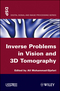 Inverse Problems in Vision and 3D Tomography (1848211724) cover image