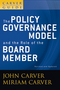 A Carver Policy Governance Guide, Volume 1, The Policy Governance Model and the Role of the Board Member, Revised and Updated  (0470392525) cover image