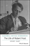The Life of Robert Frost: A Critical Biography (0470658525) cover image