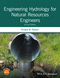 Engineering Hydrology for Natural Resources Engineers, 2nd Edition (1118928725) cover image