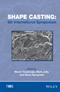 Shape Casting: 6th International Symposium 2016 (1119225825) cover image