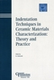 Indentation Techniques in Ceramic Materials Characterization: Theory and Practice (1574982125) cover image
