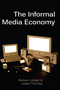 The Informal Media Economy (0745670326) cover image