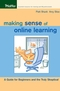 Making Sense of Online Learning: A Guide for Beginners and the Truly Skeptical (0787969826) cover image