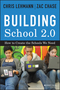Building School 2.0: How to Create the Schools We Need (1118076826) cover image