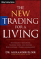 The New Trading for a Living: Psychology, Discipline, Trading Tools and Systems, Risk Control, Trade Management (1118443926) cover image
