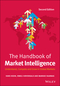 The Handbook of Market Intelligence: Understand, Compete and Grow in Global Markets, 2nd Edition (1118923626) cover image