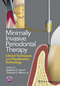 Minimally Invasive Periodontal Therapy: Clinical Techniques and Visualization Technology (1118607627) cover image