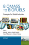 Biomass to Biofuels: Strategies for Global Industries (0470513128) cover image