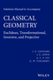 Solutions Manual to Accompany Classical Geometry: Euclidean, Transformational, Inversive, and Projective (1118903528) cover image