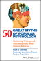 50 Great Myths of Popular Psychology: Shattering Widespread Misconceptions about Human Behavior (1405131128) cover image