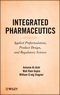 Integrated Pharmaceutics: Applied Preformulation, Product Design, and Regulatory Science (0470596929) cover image