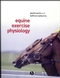 Equine Exercise Physiology (0632055529) cover image