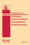 Guidelines for Defining Process Safety Competency Requirements (1118795229) cover image