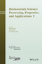 Biomaterials Science: Processing, Properties and Applications V: Ceramic Transactions, Volume 254 (1119190029) cover image