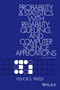 Probability and Statistics with Reliability, Queuing and Computer Science Applications, 2nd Edition (1119285429) cover image