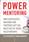 Power Mentoring: How Successful Mentors and Proteges Get the Most Out of Their Relationships (078797952X) cover image
