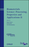 Biomaterials Science: Processing, Properties and Applications II (111827332X) cover image