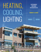 Heating, Cooling, Lighting: Sustainable Design Methods for Architects, 4th Edition (111858242X) cover image