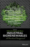 Industrial Biorenewables: A Practical Viewpoint (111884372X) cover image