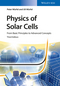 Physics of Solar Cells: From Basic Principles to Advanced Concepts, 3rd Edition (352741312X) cover image