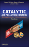 Catalytic Air Pollution Control: Commercial Technology, 3rd Edition (0470275030) cover image