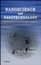 Nanoscience and Nanotechnology: Environmental and Health Impacts (0470081031) cover image