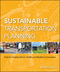 Sustainable Transportation Planning: Tools for Creating Vibrant, Healthy, and Resilient Communities (0470540931) cover image