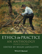 Ethics in Practice: An Anthology, 4th Edition (0470671831) cover image