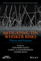 Mitigating Tin Whisker Risks: Theory and Practice (0470907231) cover image