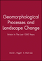 Geomorphological Processes and Landscape Change: Britain In The Last 1000 Years (0631222731) cover image