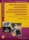 Two-Dimensional and M-Mode Echocardiography for the Small Animal Practitioner, 2nd Edition (1119028531) cover image