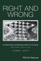 Right and Wrong: A Practical Introduction to Ethics, 2nd Edition (1119099331) cover image