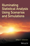 Illuminating Statistical Analysis Using Scenarios and Simulations (1119296331) cover image