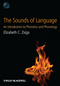 The Sounds of Language: An Introduction to Phonetics and Phonology (1405191031) cover image