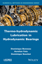 Thermo-hydrodynamic Lubrication in Hydrodynamic Bearings (1848216831) cover image