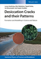 Desiccation Cracks and their Patterns: Formation and Modelling in Science and Nature (3527412131) cover image