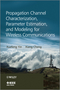 Propagation Channel Characterization, Parameter Estimation, and Modeling for Wireless Communications (1118188233) cover image