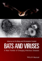 Bats and Viruses: A New Frontier of Emerging Infectious Diseases (1118818733) cover image