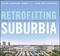 Retrofitting Suburbia: Urban Design Solutions for Redesigning Suburbs (0470041234) cover image