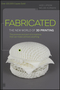 Fabricated: The New World of 3D Printing (1118350634) cover image