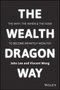 The Wealth Dragon Way: The Why, the When and the How to Become Infinitely Wealthy (1119077834) cover image