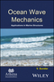 Ocean Wave Mechanics: Applications in Marine Structures (1119241634) cover image