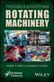 Troubleshooting Rotating Machinery: Including Centrifugal Pumps and Compressors, Reciprocating Pumps and Compressors, Fans, Steam Turbines, Electric Motors, and More (1119294134) cover image