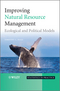 Improving Natural Resource Management: Ecological and Political Models (0470661135) cover image