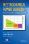 Electrochemical Power Sources: Batteries, Fuel Cells, and Supercapacitors (1118460235) cover image