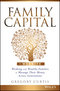 Family Capital: Working with Wealthy Families to Manage Their Money Across Generations (1119094135) cover image