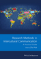 Research Methods in Intercultural Communication: A Practical Guide (1118837436) cover image